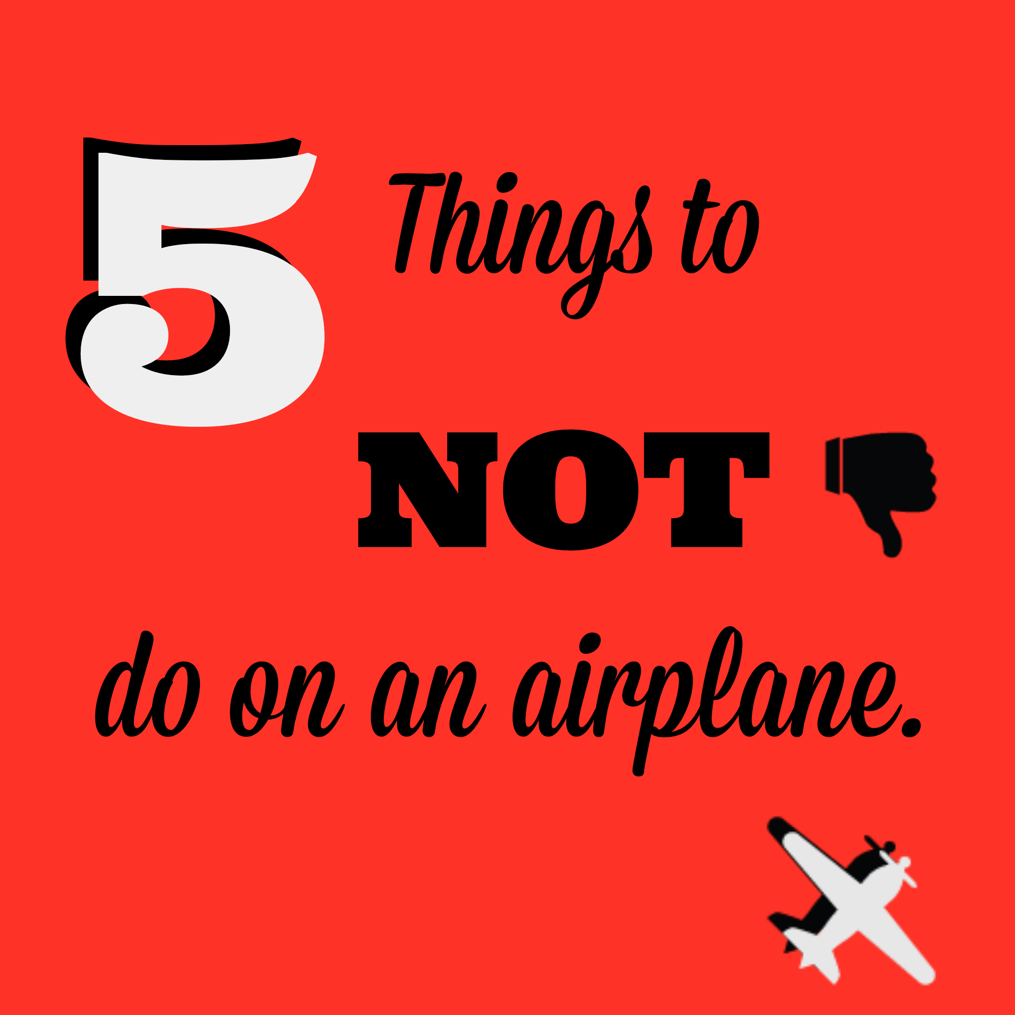 Things-Not-To-Do-On-Airplane